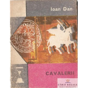 CAVALERII de IOAN DAN