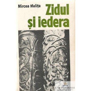 ZIDUL SI IEDERA de MIRCEA MALITA