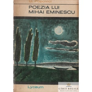 POEZIA LUI MIHAI EMINESCU de D. POPOVICI