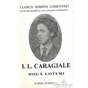 DOUA LOTURI. NUVELE SI SCHITE de I.L. CARAGIALE