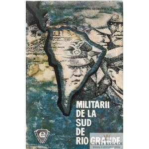 MILITARII DE LA SUD DE RIO GRANDE de EMIL GEORGESCU