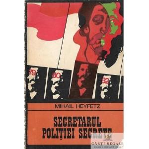SECRETARUL POLITIEI SECRTETE de MIHAIL HAYFETZ