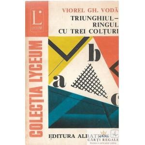 TRIUNGHIUL - RINGUL CU TREI COLTURI de VIOREL GH. VODA