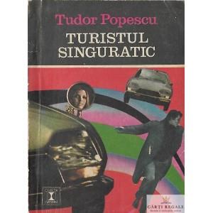 TURISTUL SINGURATIC de TUDOR POPESCU