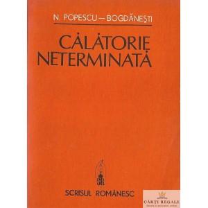 CALATORIE NETERMINATA de N. POPESCU-BOGDANESTI