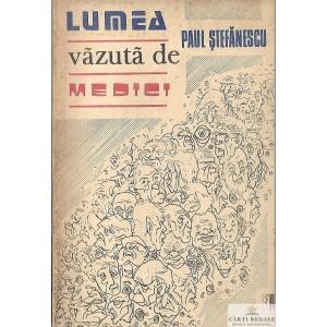 LUMEA VAZUTA DE MEDICI de PAUL STEFANESCU