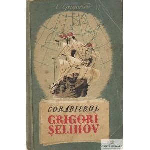 CORABIERUL GRIGORI SELIHOV de V. GRIGORIEV