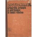 DICTIONARUL ORTOGRAFIC, ORTOEPIC SI MORFOLOGIC AL LIMBII ROMANE