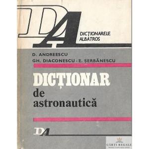 DICTIONAR DE ASTRONAUTICA de D. ANDREESCU