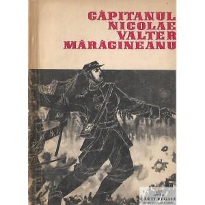 CAPITANUL NICOLAE VALTER MARACINEANU de VASILE I. MOCANU