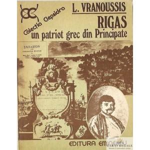RIGAS UN PATRIOT GREC DIN PRINCIPATE de L. VRANOUSSIS