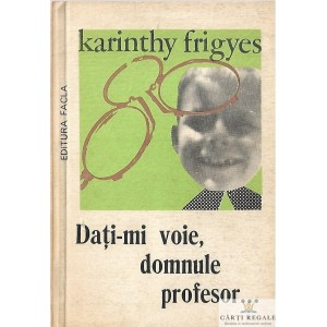 DATI-MI VOIE, DOMNULE PROFESOR ... de KARINTHY FRIGYES