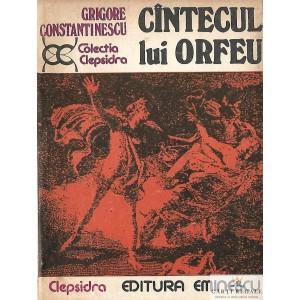 CANTECUL LUI ORFEU de GRIGORE CONSTANTINESCU