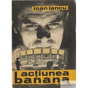 ACTIUNEA BANANA de IOAN IANCU
