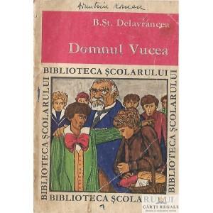 DOMNUL VUCEA de B. ST. DELAVRANCEA