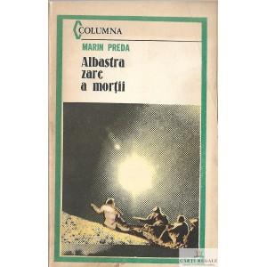 ALBASTRA ZAREA MORTII de MARIN PREDA