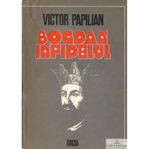 BOGDAN INFIDELUL de VICTOR PAPILIAN