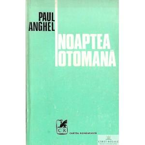 NOAPTEA OTOMANA de PAUL ANGHEL