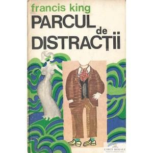 PARCUL DE DISTRACTII de FRANCIS KING