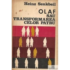 OLAF SAU TRANSFORMAREA CELOR PATRU de HEINZ SENKBEIL