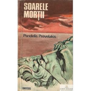 SOARELE MORTII de PANDELIS PREVELAKIS