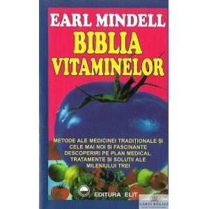 BIBLIA VITAMINELOR de EARL MINDELL