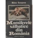 MAMIFERELE SALBATICE DIN ROMANIA de MITICA GEORGESCU