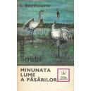 MINUNATA LUME A PASARILOR de I. BORDEIANU