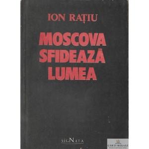 MOSCOVA SFIDEAZA LUMEA de ION RATIU