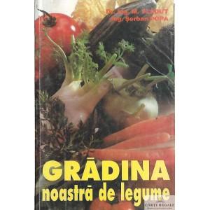 GRADINA NOASTRA DE LEGUME de M. VLADUT