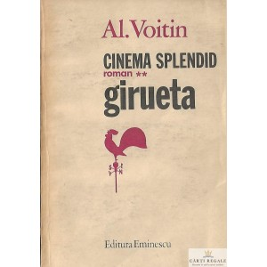 CINEMA SPLENDID GIRUETA de AL. VOITIN VOLUMUL 2