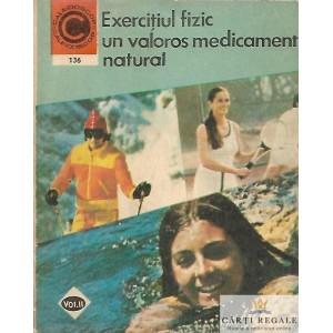 EXERCITIUL FIZIC UN VALOROS MEDICAMENT NATURAL de MARIAN FIRIMITA VOLUMUL 2