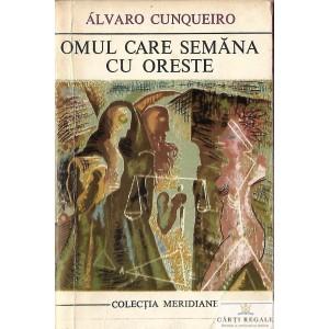 OMUL CARE SEMANA CU ORESTE de ALVARO CUNQUEIRO