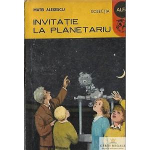 INVITATIE LA PLANETARIU de MATEI ALEXESCU