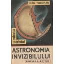 ASTRONOMIA INVIZIBILULUI de IOAN TODORAN