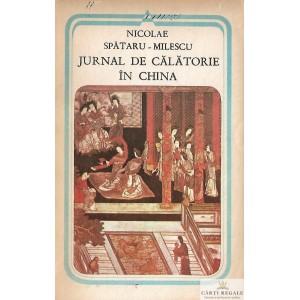 JURNAL DE CALATORIE IN CHINA de NICOLAE SPATARU-MILESCU