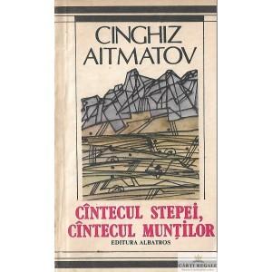 CANTECUL STERPEI, CANTECUL MUNTILOR de CINGHIZ AITMATOV