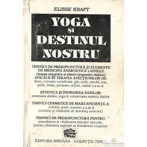 YOGA SI DESTINUL NOSTRU de ELISSE KRAFT