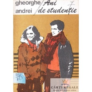 ANI DE STUDENTIE de GHEORGHE ANDREI