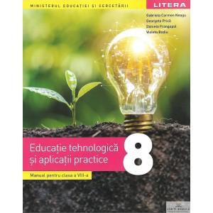EDUCATIE TEHNOLOGICA SI APLICATII PRACTICE . CLASA A VIII A de GABRIELA CARMEN NEAGU ED. LITERA
