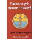 VINDECAREA PRIN METODA TIBETANA. CURS DE BIOTERAPIE de GIUNA DAVIDASVILI
