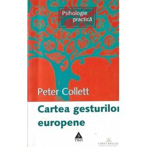 CARTEA GESTURILOR EUROPENE de PETER COLLETT