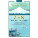ZEN. ARTA DE A TRAI SIMPLU de SHUNMYO MASUNO
