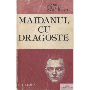 MAIDANU CU DRAGOSTE de GEORGE MIHAIL ZAMFIRESCU