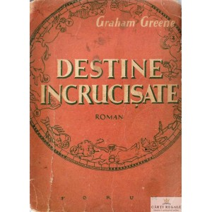 DESTINE INCRUCISATE de GRAHAM GREENE