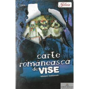 CARTE ROMANEASCA DE VISE. TALMACIRI TRADITIONALE
