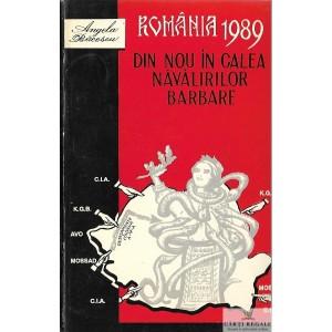 ROMANIA 1989 DIN NOU IN CALEA NAVALIRILOR BARBARE de ANGELA BACESCU