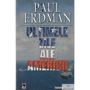 ULTIMELE ZILE ALE AMERICII de PAUL ERDMAN