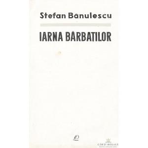 IARNA BARBATILOR de STEFAN BANULESCU