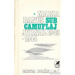SUB CAMUFLAJ. JURNAL 1943-1944 de MARIA BANUS